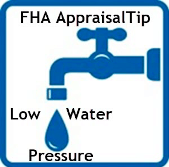 FHA Appraisal Tip – Low Water Pressure